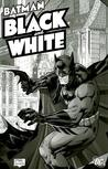 Batman Black and White, Vol. 1 by Mark Chiarello