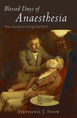 Blessed Days of Anaesthesia by Stephanie J. Snow