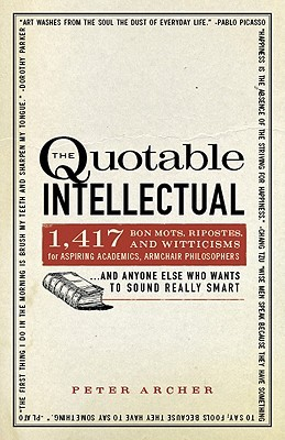 The Quotable Intellectual by Peter Archer