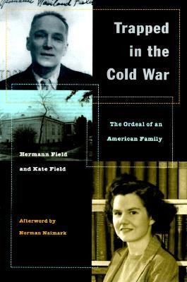 Trapped in the Cold War: The Ordeal of an American Family