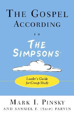 The Gospel According to the Simpsons: Leader's Guide for Group Study