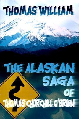The Alaskan Saga of Thomas Churchill O'Brien