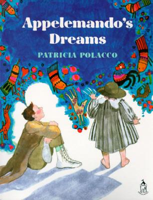 appelemando s dreams by patricia polacco
