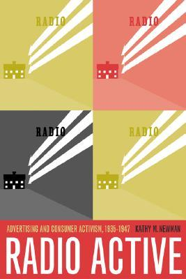 Radio Active: Advertising and Consumer Activism, 1935-1947