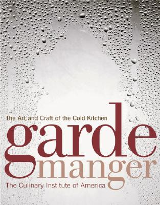 Garde manger the art and craft of the cold kitchen by culinary garde manger the art and craft of the cold kitchen by culinary institute of america fandeluxe Image collections