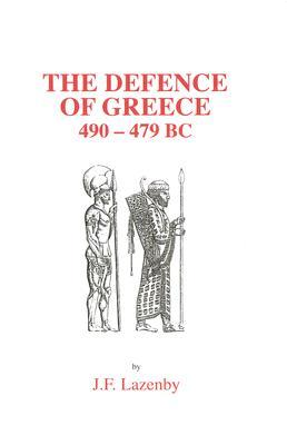 The Defence of Greece: 490-479 BC