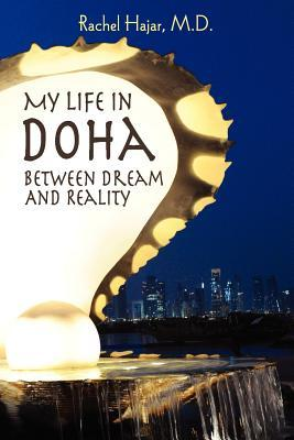 Ebook My Life in Doha: Between Dream and Reality by Rachel Hajar read!