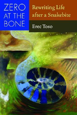 Zero at the Bone: Rewriting Life after a Snakebite