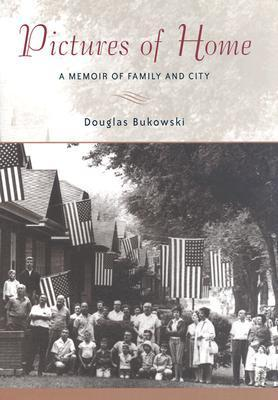 Pictures of Home: A Memoir of Family and City