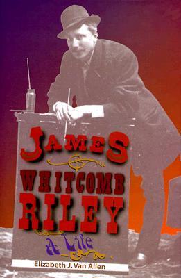 James Whitcomb Riley: A Life