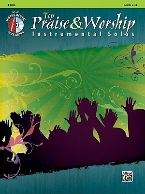 Top Praise & Worship Instrumental Solos: Flute [With CD (Audio)]
