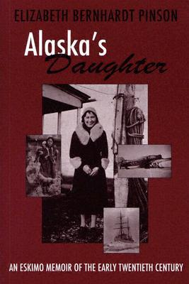 alaska-s-daughter-an-eskimo-memoir-of-the-early-twentieth-century