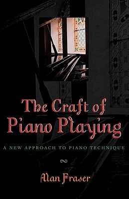 the-craft-of-piano-playing-a-new-approach-to-piano-technique