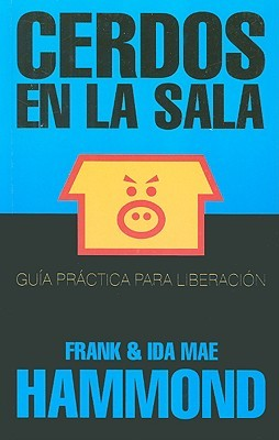 Pigs in the parlor a practical guide to deliverance by frank hammond fandeluxe Images