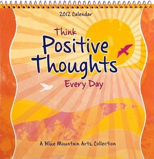 Think Positive Thoughts Every Day Calendar