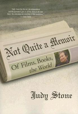 Not Quite A Memoir: Of Films, Books, The World