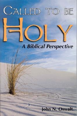 Called to Be Holy by John N. Oswalt