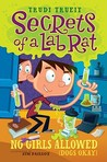 No Girls Allowed (Dogs Okay) (Secrets of a Lab Rat, #1)