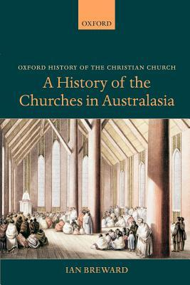 A History of the Churches in Australasia(Oxford History of the Christian Church) (ePUB)