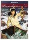 Samantha Saves the Day: A Summer Story (American Girls: Samantha, #5)