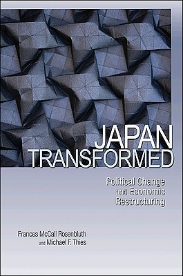Japan Transformed: Political Change and Economic Restructuring