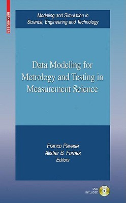 Advances in Data Modeling for Measurements in the Metrology and Testing Fields (Modeling and Simulation in Science, Engineering and Technology)