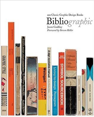 BiblioGraphic: 100 Classic Graphic Design Books: 100 Best Graphic Design Books