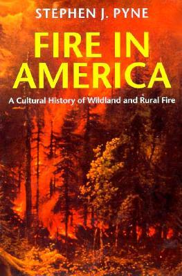 Fire in America by Stephen J. Pyne