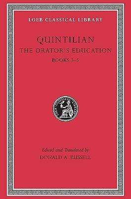 The Orator's Education, Books 3–5 (The Orator's Education, #2)