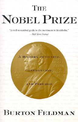 The Nobel Prize by Burton Feldman