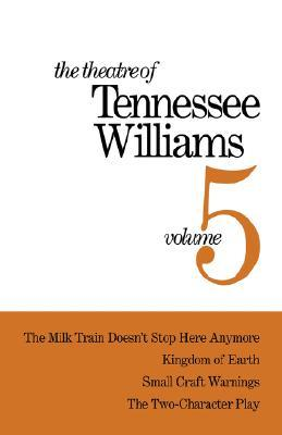 The Theatre of Tennessee Williams, volume 5