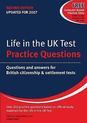 Life In The Uk Test Practice Questions: Questions And Answers For British Citizenship & Settlement Tests