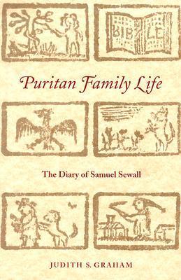Puritan Family Life: The Diary of Samuel Sewall