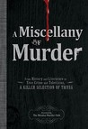 A Miscellany of Murder: From History and Literature to True Crime and Television, a Killer Selection of Trivia