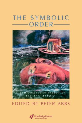 The Symbolic Order: A Contemporary Reader On The Arts Debate
