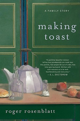 making toast by roger rosenblatt 6597008