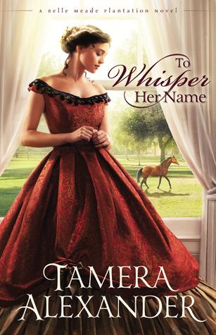To Whisper Her Name(Belle Meade Plantation 1)