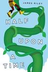Half Upon a Time (Half Upon a Time, #1)