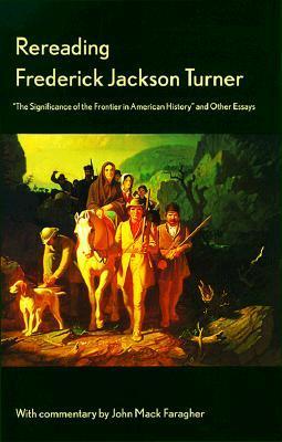 Rereading Frederick Jackson Turner by Frederick Jackson Turner