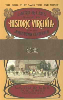 Laird & Lee's Guide to Historic Virginia and the Jamestown Centennial