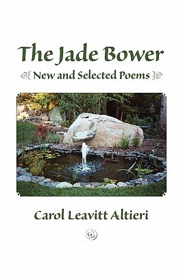 The Jade Bower: New and Selected Poems