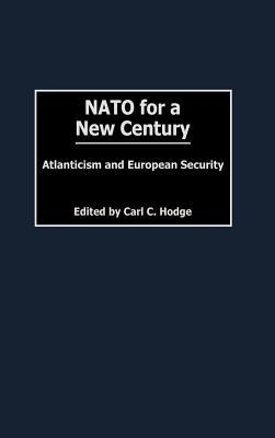 NATO for a New Century: Atlanticism and European Security