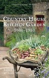 The Country House Kitchen Garden, 1600-1950