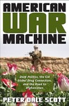 American War Machine: Deep Politics, the CIA Global Drug Connection & the Road to Afghanistan