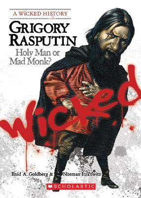 Grigory Rasputin by Enid A. Goldberg