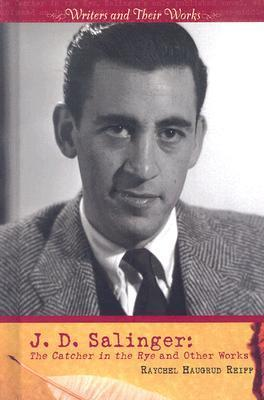 J.D. Salinger: The Catcher in the Rye and Other Works