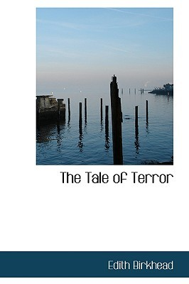 The Tale Of Terror: A Study Of The Gothic Fiction