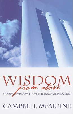 Wisdom from Above: God's Wisdom from the Book of Proverbs