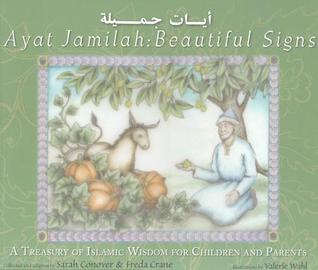 Beautiful Signs / Ayat Jamilah: A Treasury of Islamic Wisdom for Children and Parents (This Little Light of Mine)