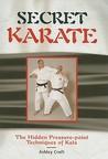 Secret Karate: The Hidden Pressure-Point Technique of Kata